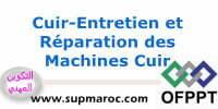 OFPPT formation  Qualification Entretien et Réparation des Machines Cuir