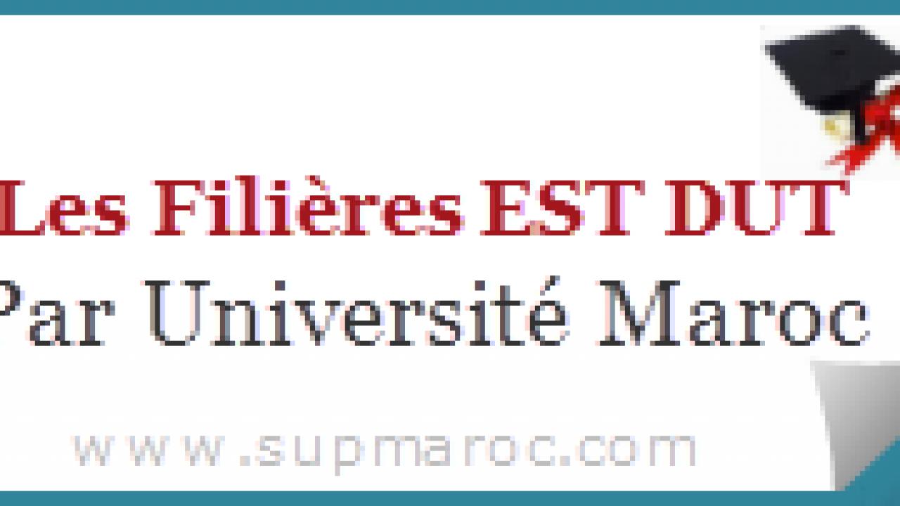 EST-DUT Les filières Par université Maroc supmaroc | Supmaroc