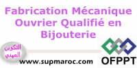 OFPPT Fabrication Mécanique Ouvrier Qualifié en Bijouterie