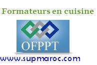 Recrutement formateurs en cuisine ofppt supmaroc for Formateur en cuisine