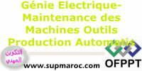 OFPPT Formation Technicien Spécialisé ISTA Maintenance des Machines Outils et Autres Machines de Production Automatisée