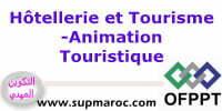 ofppt Hôtellerie et Tourisme Animation Touristique