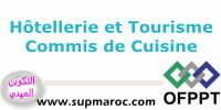 Hôtellerie et Tourisme Commis de Cuisine OFPPT