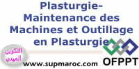 OFPPT ISTA Plasturgie Formation Maintenance des Machines et Outillages en Plasturgie