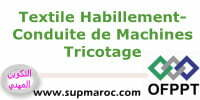 OFPPT Qualification Conduite de Machines en Tricotage Formation Textile Habillement