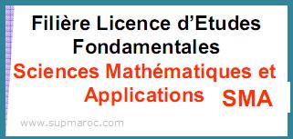 Filière Licence Fondamentale SCIENCES MATHEMATIQUES ET APPLICATIONS SMA